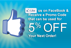 LIKE us on FaceBook and Receive a Promo Code that can be used for 5% Off Your Next Order