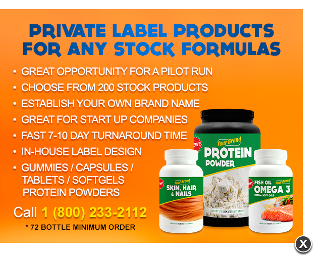 PRIVATE LABEL PRODUCTS FOR ANY STOCK FORMULAS - • Great opportunity for a pilot run • Choose from 200 stock products • Establish your own brand name • Great for Start Up companies • Fast 7-10 day turnaround time • In-house label design • Gummies / Capsules / Tablets / Softgels Protein Powders - Call 1 (800) 233-2112 - 72 bottle minimum order